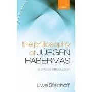 The Philosophy of Jurgen Habermas by Uwe Steinhoff
