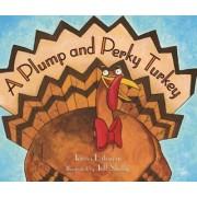 A Plump and Perky Turkey by Teresa Bateman