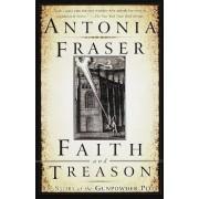 Faith and Treason by Lady Antonia Fraser
