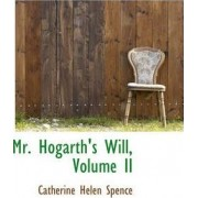 Mr. Hogarth's Will, Volume II by Catherine Helen Spence