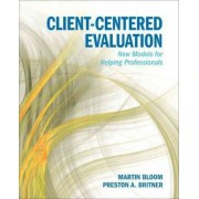 Client-Centered Evaluation by Martin Bloom