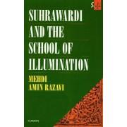 Suhrawardi and the School of Illumination by Mehdi Amin Razavi Aminrazavi