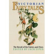Victorian Fairy Tales by Jack David Zipes