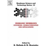 Inorganic Membranes: Synthesis, Characterization and Applications: Volume 13 by Reyes Mallada