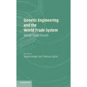 Genetic Engineering and the World Trade System by Daniel Wuger