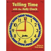 Telling Time with the Judy(r) Clock, Grades K - 3 by Judy Instructo