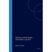 Medicine and the Italian Universities, 1250-1600 by Nancy G. Siraisi