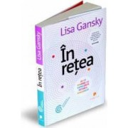 In retea - Lisa Gansky