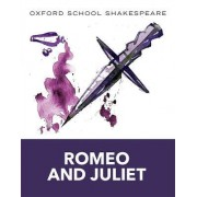 Oxford School Shakespeare: Romeo and Juliet 2009 by William Shakespeare