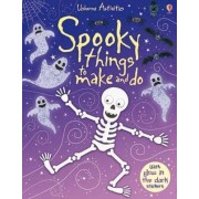 Spooky Things to Make and Do with glow in the dark stickers by Fiona Watt