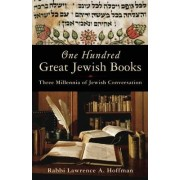One Hundred Great Jewish Books by Rabbi Lawrence A. Hoffman