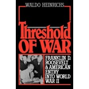 Threshold of War by Dwight E Stanford Professor Emeritus Waldo Heinrichs