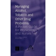 Managing Alcohol, Tobacco and Other Drug Problems by Meldon Kahan