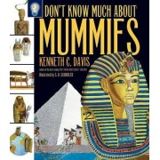 Don't Know Much About Mummies by Kenneth C. Davis