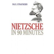 Nietzsche in 90 Minutes by Paul Strathern