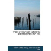 Tracts on Liberty of Conscience and Persecution by Hanserd Knollys Society