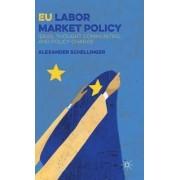 EU Labor Market Policy 2016 by Alexander Schellinger