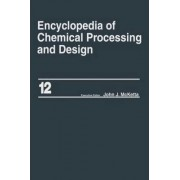 Encyclopedia of Chemical Processing and Design: Corrosion to Cottonseed Volume 12 by John J. McKetta