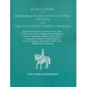 Some Families of Bedford & Washington Counties, Virginia, and Orange County, North Carolina. Families by Gayle King Blankenship