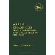 War in Chronicles by Troy D. Cudworth