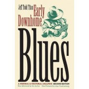Early Downhome Blues: a Musical and Cultural Analysis by Jeff Todd Titon