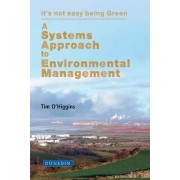 A Systems Approach to Environmental Management by Tim O'Higgins
