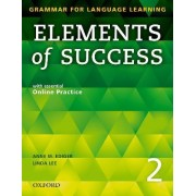 Elements of Success: 2: Student Book with Essential Online Practice by Anne Ediger