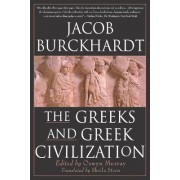 The Greeks and Greek Civilization by Jacob Burckhardt