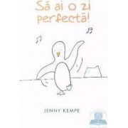 Sa ai o zi perfecta - Jenny Kempe