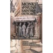 Monks and Nuns, Saints and Outcasts by Sharon Farmer