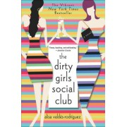 The Dirty Girls Social Club by Alisa Valdes-Rodriguez