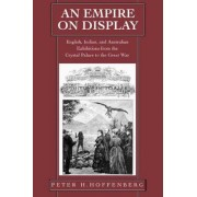 An Empire on Display by Peter H. Hoffenberg