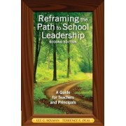 Reframing the Path to School Leadership by Lee G. Bolman