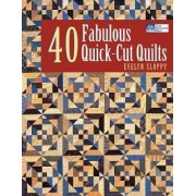 40 Fabulous Quick-cut Quilts by Evelyn Sloppy