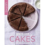 How to Cook Cakes by Leith's School of Food and Wine