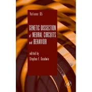 Genetic Dissection of Neural Circuits and Behavior: Volume 65 by Stephen F. Goodwin