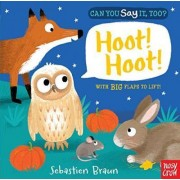 Can You Say It, Too? Hoot! Hoot! by Nosy Crow