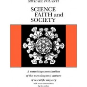 Science, Faith and Society by Michael Polanyi