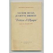 Victor Hugo, Juliette Drouet Et Tristesse D'olympio D'après Des Documents Inédits