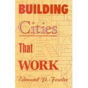 Building Cities that Work by Edmund P. Fowler