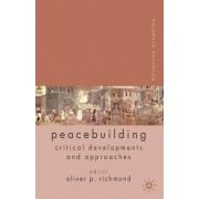 Palgrave Advances in Peacebuilding by Oliver P. Richmond