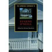 The Cambridge Companion to Eugene O'Neill by Michael Manheim