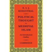 Political Thought in Medieval Islam by Erwin I. J. Rosenthal