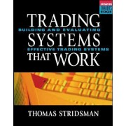 Tradings Systems That Work: Building and Evaluating Effective Trading Systems by Thomas Stridsman