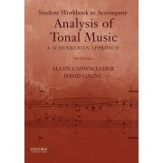 Student Workbook to Accompany Analysis of Tonal Music by Allen Cadwallader