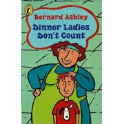 Dinner Ladies Don't Count: AND Linda's Lie by Bernard Ashley