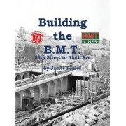 Building the B.M.T.: 36th Street to Ninth Avenue