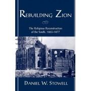 Rebuilding Zion by Daniel W. Stowell