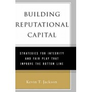 Building Reputational Capital by Kevin Jackson