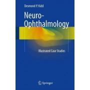 Neuro-Ophthalmology 2016 by Desmond P. Kidd